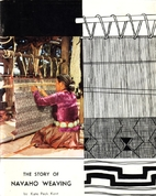 The story of Navaho weaving by Kate Peck…