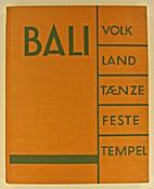 Bali: Volk, Land, Ta¨nze, Feste, Tempel by…