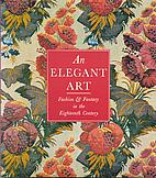An Elegant Art: Fashion & Fantasy in the…