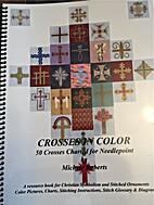 Crosses in Color: 50 CrossesCharted for…
