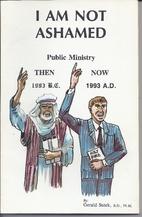I Am Not Ashamed - Public Ministry - Then…