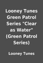Looney Tunes Green Patrol Series Clear as…