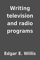 Writing television and radio programs by…
