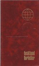 Tyskland forteller : tyske noveller by Max…