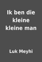 Ik ben die kleine kleine man by Luk Meyhi