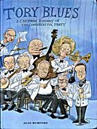 Tory Blues: A Cartoon History of the…