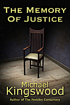 The Memory Of Justice by Michael Kingswood