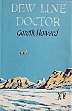 Dew Line Doctor by Gareth Howerd