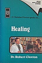 Healing by Dr. Robert Claxton