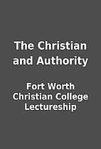 The Christian and Authority by Fort Worth…