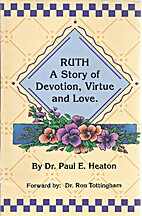 Ruth, A Story of Devotion, Virtue and Love…