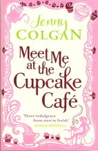 Meet Me at the Cupcake Cafe. by Jenny Colgan…