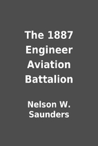 The 1887 Engineer Aviation Battalion by…