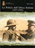 La Polizia dell'Africa Italiana (1937-1945)…