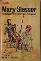 Mary Slessor; the white queen of Calabar, by…