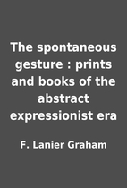 The spontaneous gesture : prints and books…