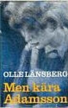 Men kära Adamsson : roman by Olle…