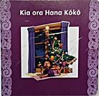 Kia Ora Hana Koko