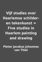 Vijf studies over Haarlemse schilder- en…