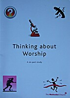 Thinking about worship : a six part study by…