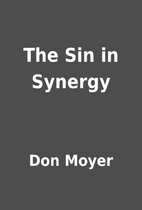 The Sin in Synergy by Don Moyer