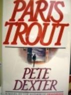 Paris Trout (signed) by Pete Dexter
