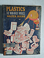 Plastics: The Man-Made Miracle by Walter…