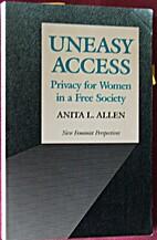 Uneasy Access by Anita L. Allen