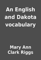 An English and Dakota vocabulary by Mary Ann…
