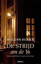 De strijd om de 16 by Hugo De Ridder