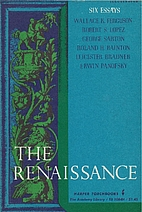 The Renaissance: Six Essays by Wallace K.…