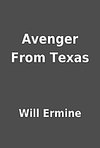 Avenger From Texas by Will Ermine