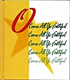 O Come All Ye Faithful by Colleen Reece