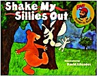 Shake My Sillies Out (Raffi Songs to Read)…