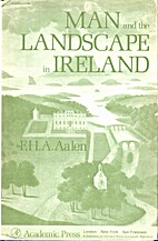 Man and the Landscape in Ireland by F. H. A.…