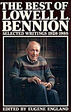 The Best of Lowell L. Bennion: Selected…