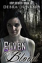 Elven Blood by Debra Dunbar