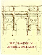 The Drawings of Andrea Palladio by Douglas…
