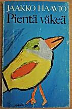PIENTÄ VÄKEÄ by Jaakko Haavio