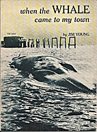 When the Whale Came to My Town by Jim Young