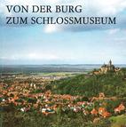 Von der Burg zum Schlossmuseum by Schloß…