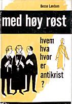 Med høy røst by Besse. [from old catalog]…