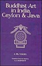 Buddhist Art in India, Ceylon, and Java by…