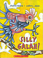 Silly galah! by Janeen Brian