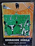 Operacion Gorila by Amaya Ramon Amador