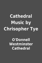 Cathedral Music by Chrisopher Tye by…
