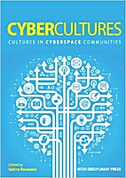 Cybercultures: Cultures in Cyberspace…