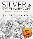 Silver & Costume Jewelry Making : A Complete…