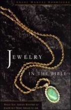 Jewelry in the Bible by Angel Manuel…