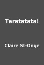 Taratatata! by Claire St-Onge